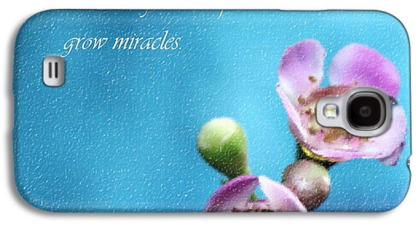 Grow Miracles Galaxy S4 Case by Krissy Katsimbras
