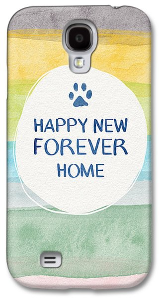Happy New Forever Home- Art By Linda Woods Galaxy S4 Case by Linda Woods
