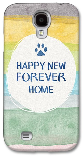 Happy New Forever Home- Art By Linda Woods Galaxy S4 Case