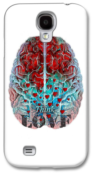 Heart Art - Think Love - By Sharon Cummings Galaxy S4 Case by Sharon Cummings