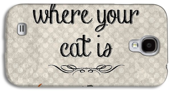 Cat Galaxy S4 Case - Home Is Where Your Cat Is-jp3040 by Jean Plout