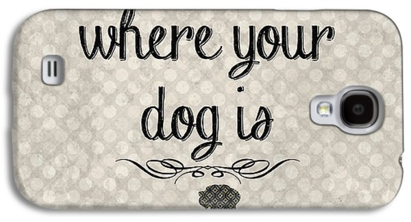 Home Is Where Your Dog Is-jp3039 Galaxy S4 Case by Jean Plout