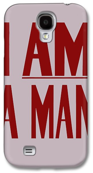 I Am A Man Galaxy S4 Case by War Is Hell Store
