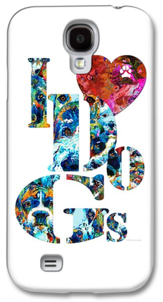 I Love Dogs By Sharon Cummings Galaxy S4 Case by Sharon Cummings