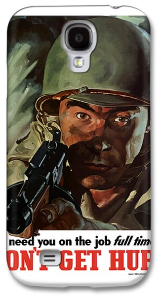 I Need You On The Job Full Time Galaxy S4 Case by War Is Hell Store
