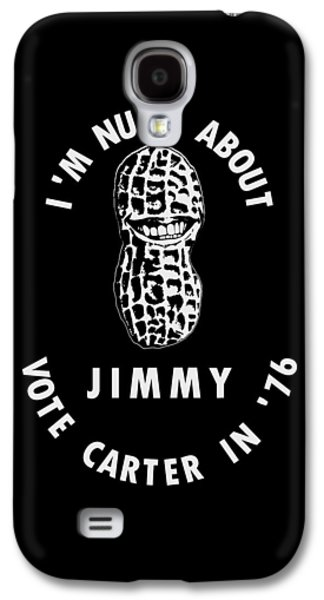 I'm Nuts About Jimmy - Carter 1976 Election Poster Galaxy S4 Case by War Is Hell Store