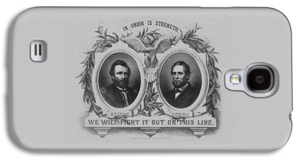 In Union Is Strength - Ulysses S. Grant And Schuyler Colfax Galaxy S4 Case
