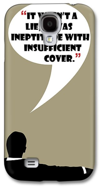 It Wasn't A Lie - Mad Men Poster Don Draper Quote Galaxy S4 Case