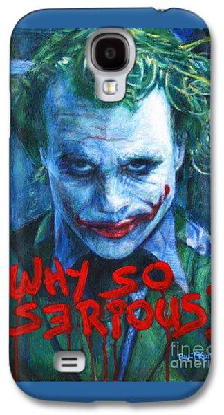 Joker - Why So Serioius? Galaxy S4 Case by Bill Pruitt