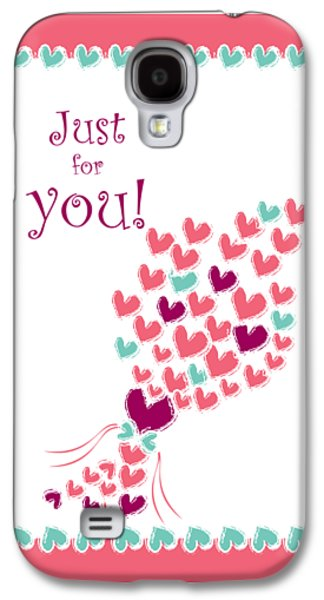 Just For You Galaxy S4 Case
