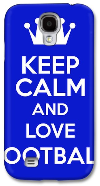 Keep Calm And Love Football Galaxy S4 Case by Andrew Hunt