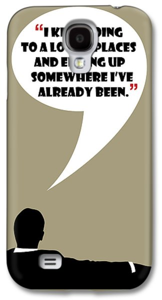 Keep Going Places - Mad Men Poster Don Draper Quote Galaxy S4 Case