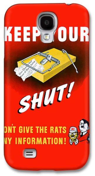 Keep Your Trap Shut -- Ww2 Propaganda Galaxy S4 Case by War Is Hell Store