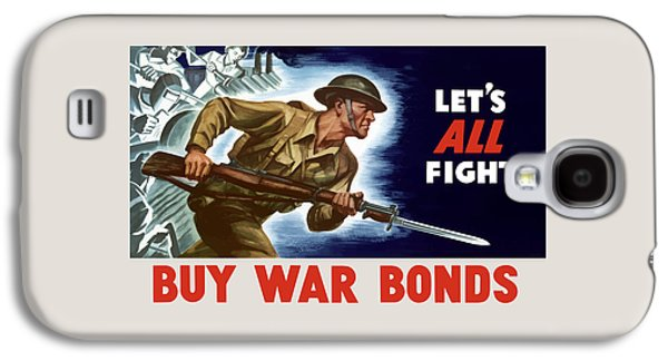 Let's All Fight Buy War Bonds Galaxy S4 Case by War Is Hell Store