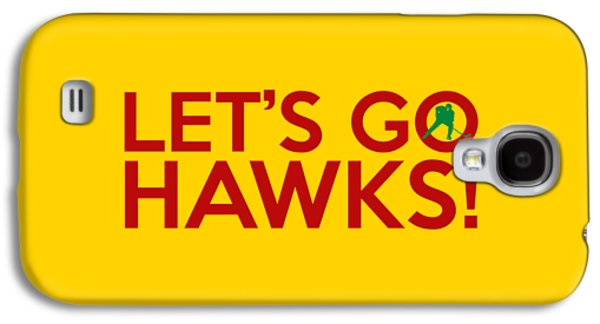 Let's Go Hawks Galaxy S4 Case