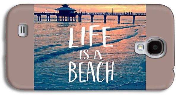 Life Is A Beach Tee Galaxy S4 Case by Edward Fielding
