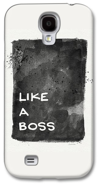 Like A Boss- Black And White Art By Linda Woods Galaxy S4 Case by Linda Woods