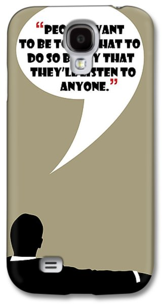 Listen To Anyone - Mad Men Poster Don Draper Quote Galaxy S4 Case