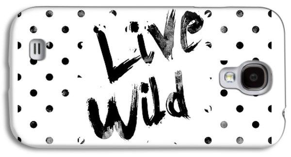 Live Wild Galaxy S4 Case