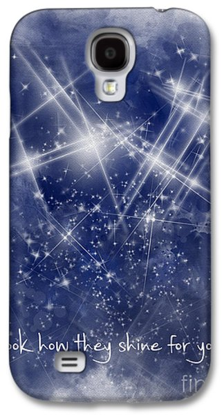 Look How They Shine For You Galaxy S4 Case