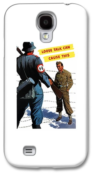 Loose Talk Can Cause -- Ww2 Propaganda Galaxy S4 Case by War Is Hell Store