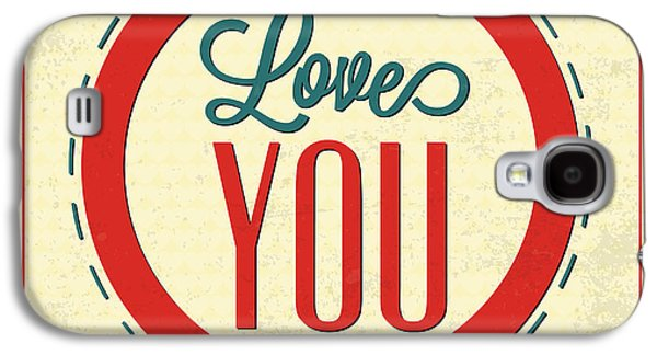 Love You Forever Galaxy S4 Case by Naxart Studio