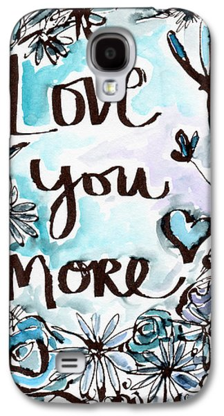 Love You More- Watercolor Art By Linda Woods Galaxy S4 Case by Linda Woods