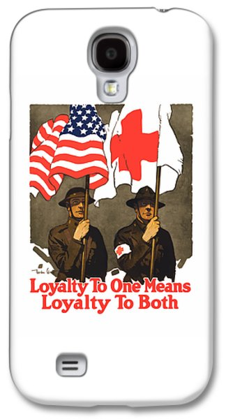 Loyalty To One Means Loyalty To Both Galaxy S4 Case by War Is Hell Store