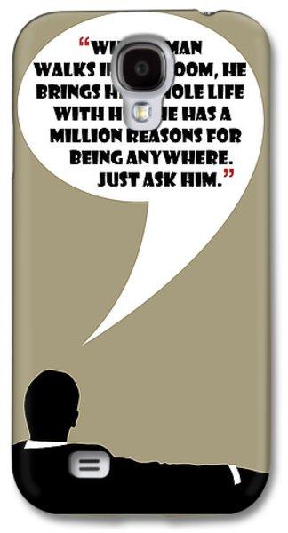 Man Walks Into A Room - Mad Men Poster Don Draper Quote Galaxy S4 Case