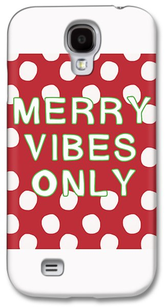 Merry Vibes Only Polka Dots- Art By Linda Woods Galaxy S4 Case by Linda Woods