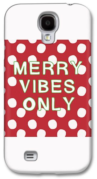 Merry Vibes Only Polka Dots- Art By Linda Woods Galaxy S4 Case