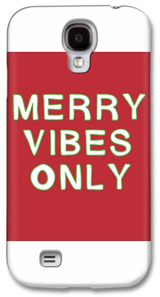 Merry Vibes Only Red- Art By Linda Woods Galaxy S4 Case by Linda Woods