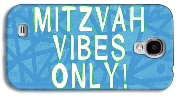 Mitzvah Vibes Only Blue Print- Art By Linda Woods Galaxy S4 Case by Linda Woods
