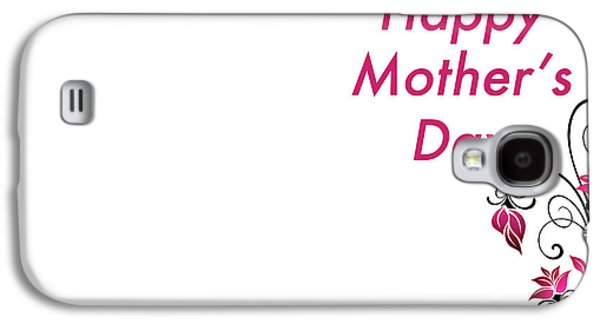 Design Galaxy S4 Case - Mother's Day by Super Lovely