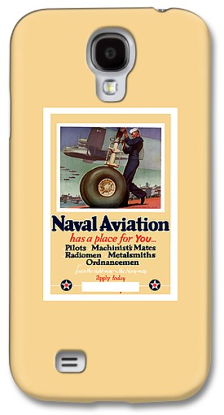 Naval Aviation Has A Place For You Galaxy S4 Case