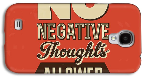 No Negative Thoughts Allowed Galaxy S4 Case