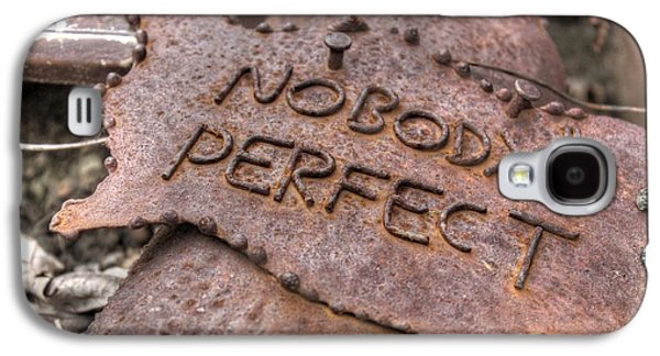 Nobodys Perfect Rust Rusty Sign Signage Rustic Galaxy S4 Case by Jane Linders