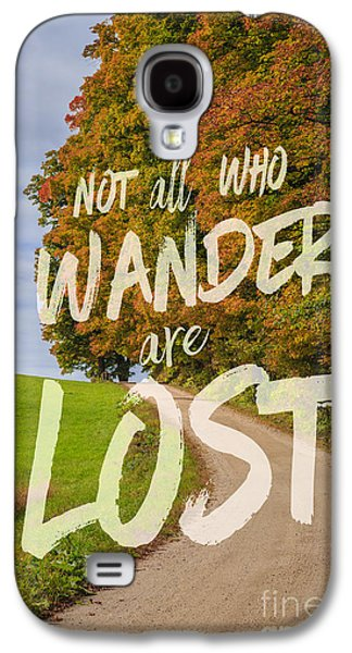 Not All Who Wander Are Lost 2 Galaxy S4 Case by Edward Fielding