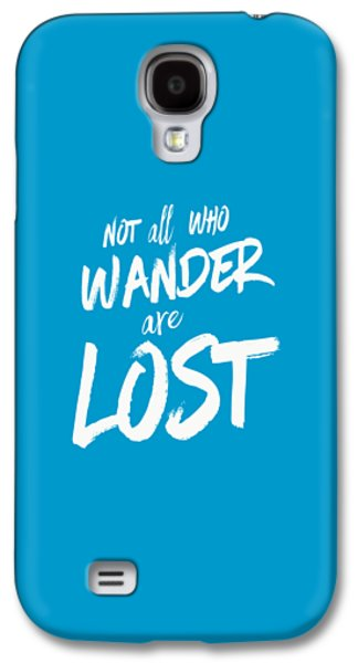 Not All Who Wander Are Lost Tee Galaxy S4 Case by Edward Fielding
