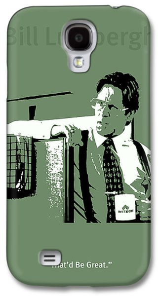 Office Space Bill Lumbergh Movie Quote Poster Series 002 Galaxy S4 Case by Design Turnpike
