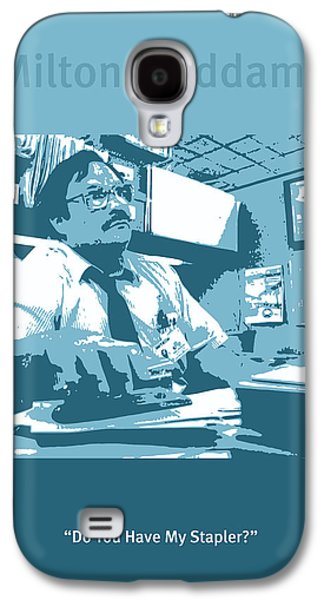 Office Space Milton Waddams Movie Quote Poster Series 003 Galaxy S4 Case by Design Turnpike