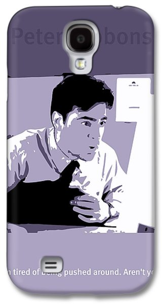 Office Space Peter Gibbons Movie Quote Poster Series 001 Galaxy S4 Case by Design Turnpike