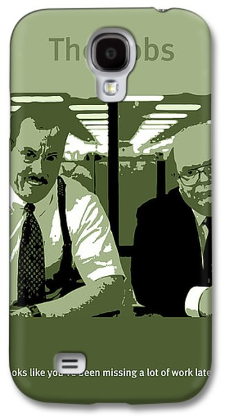 Office Space The Bobs Bob Slydell And Bob Porter Movie Quote Poster Series 008 Galaxy S4 Case by Design Turnpike
