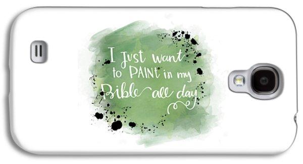 Paint All Day Galaxy S4 Case by Nancy Ingersoll