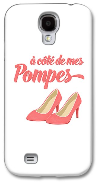 Pink High Heels French Saying Galaxy S4 Case by Antique Images