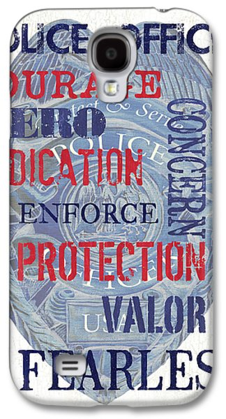 Police Inspirational 1 Galaxy S4 Case by Debbie DeWitt