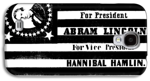 Presidential Campaign Flag Of Abraham Lincoln For President And Hannibal Hamlin For Vice President,  Galaxy S4 Case