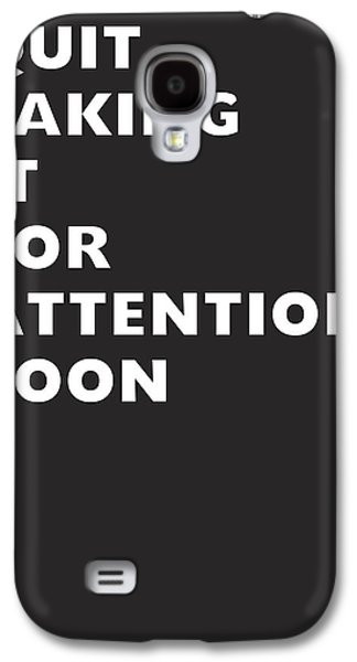 Quit Faking It- Art By Linda Woods Galaxy S4 Case by Linda Woods