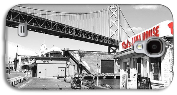 Reds Java House And The Bay Bridge In San Francisco Embarcadero  Galaxy S4 Case