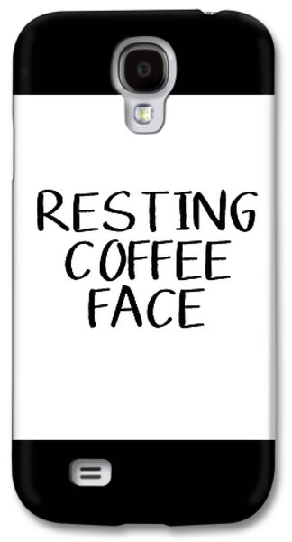 Resting Coffee Face-art By Linda Woods Galaxy S4 Case by Linda Woods